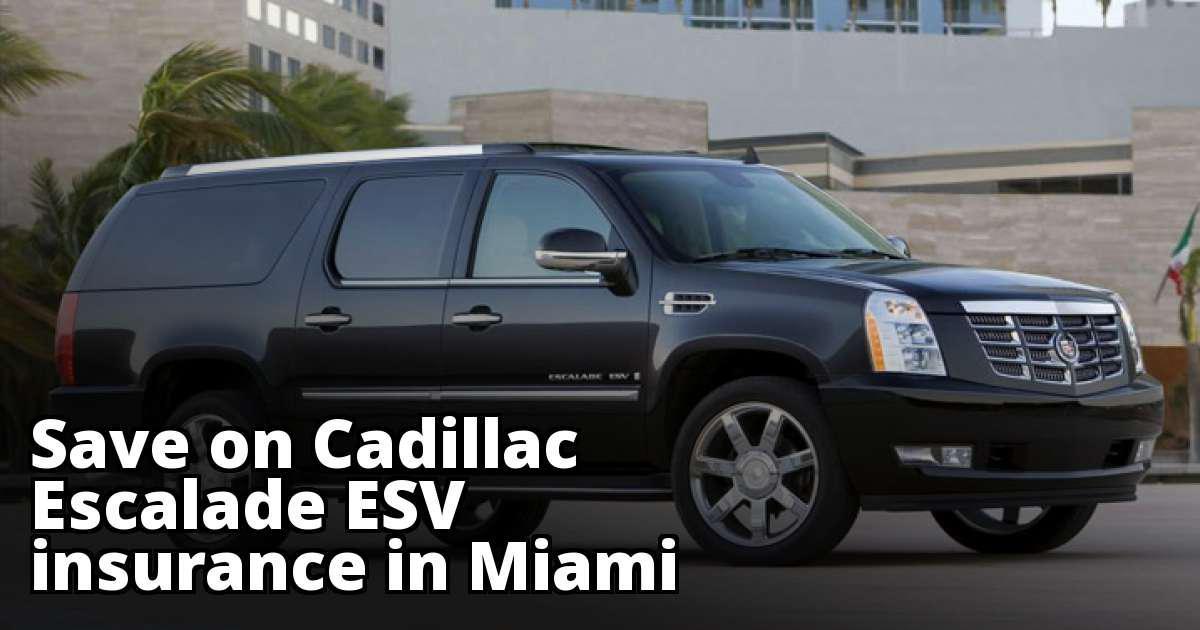 Miami Florida Cadillac Escalade ESV Insurance Quotes